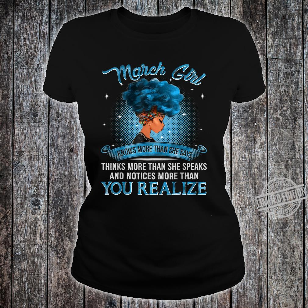 March Girl Knows More Than She Says Black Queen Birthday Shirt ladies tee