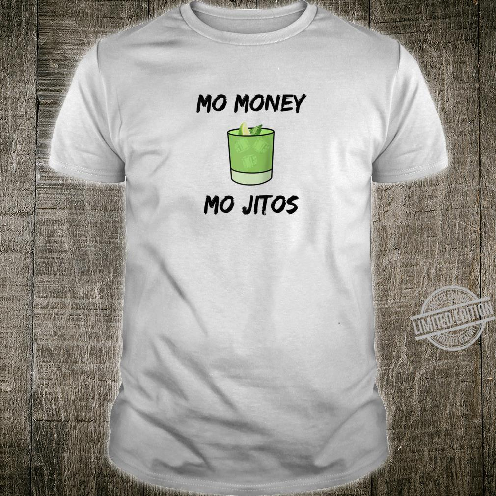 Mo Money Mo Jitos Mojito my favorite Cocktail forever lime Shirt