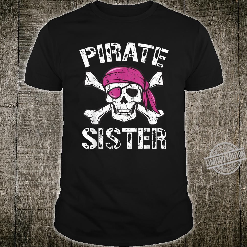 Pirate Sister Matching Family Pirate Skull Crossbones Shirt