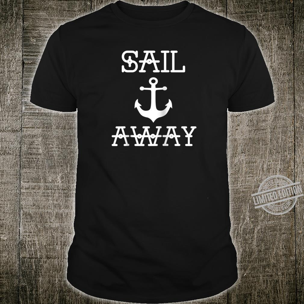 Sail Away Nautical Sailing Shirt