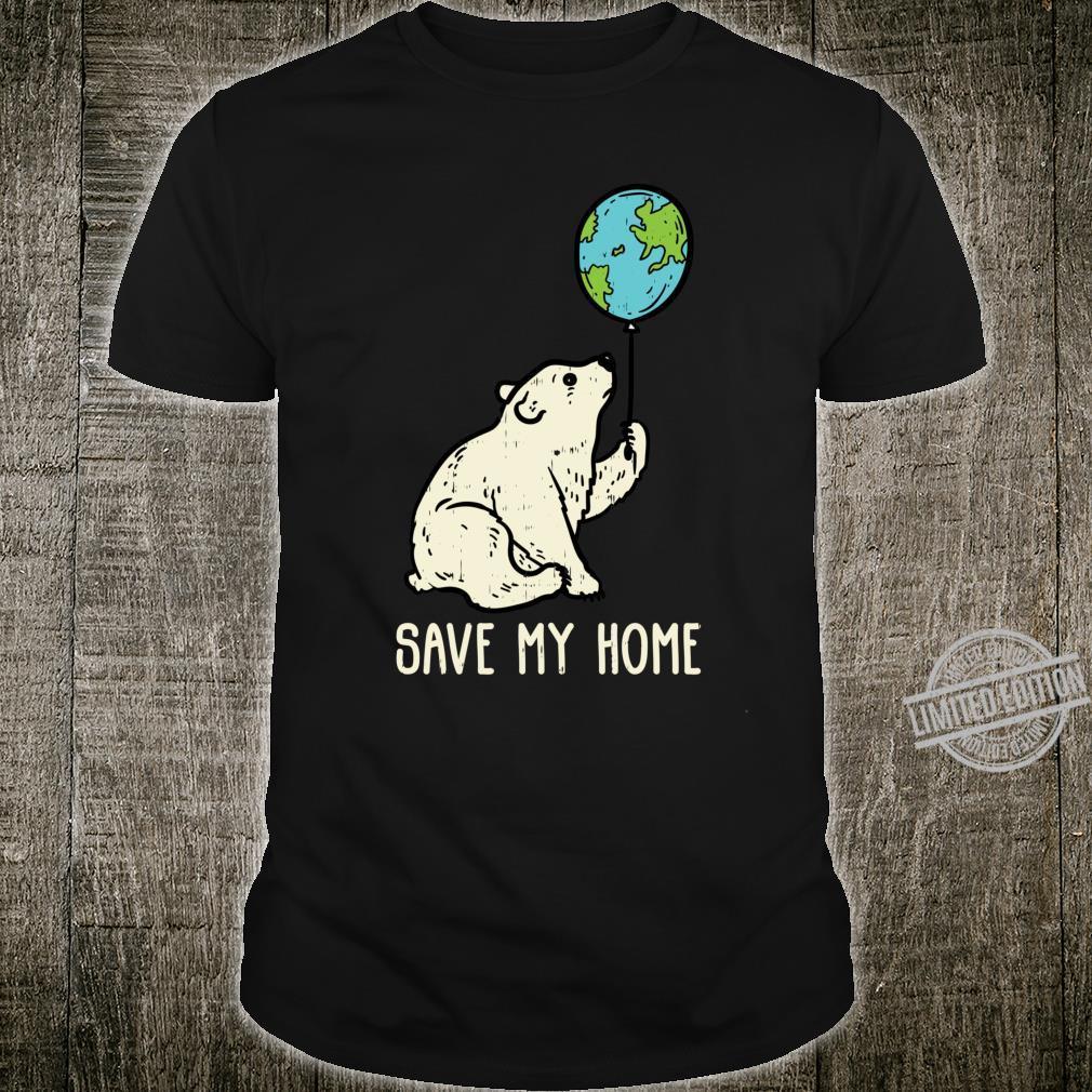 Save My Home Polar Bear Balloon Cute Earth Day 2020 Shirt