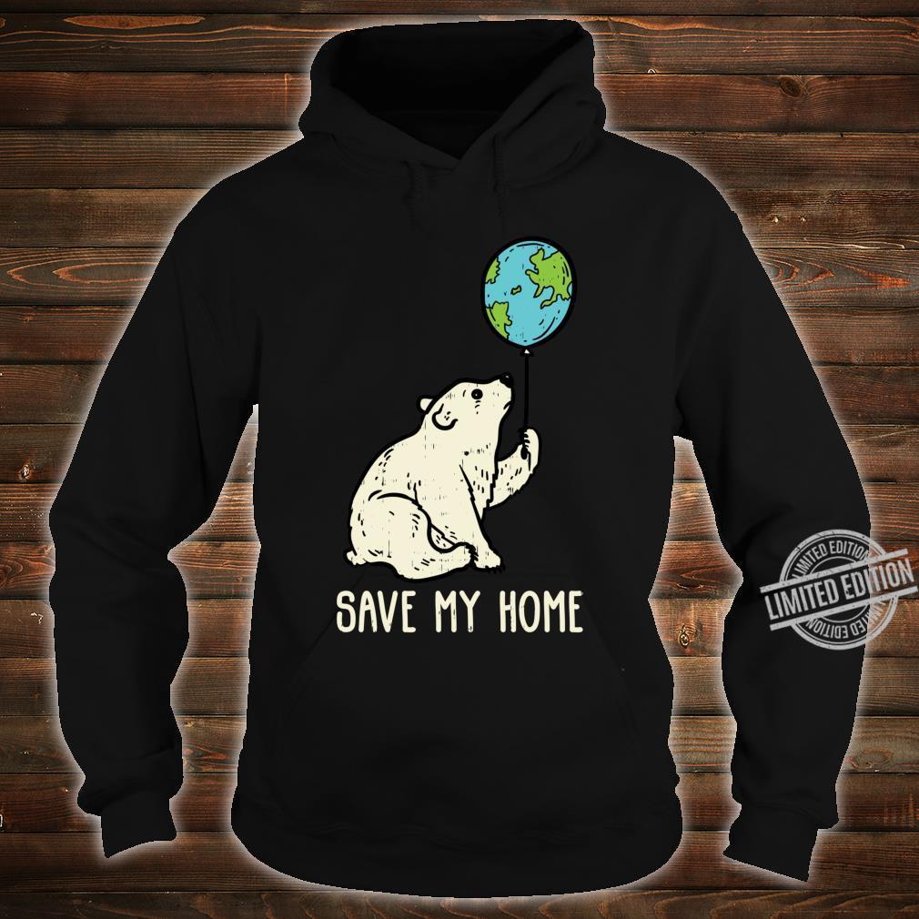Save My Home Polar Bear Balloon Cute Earth Day 2020 Shirt hoodie