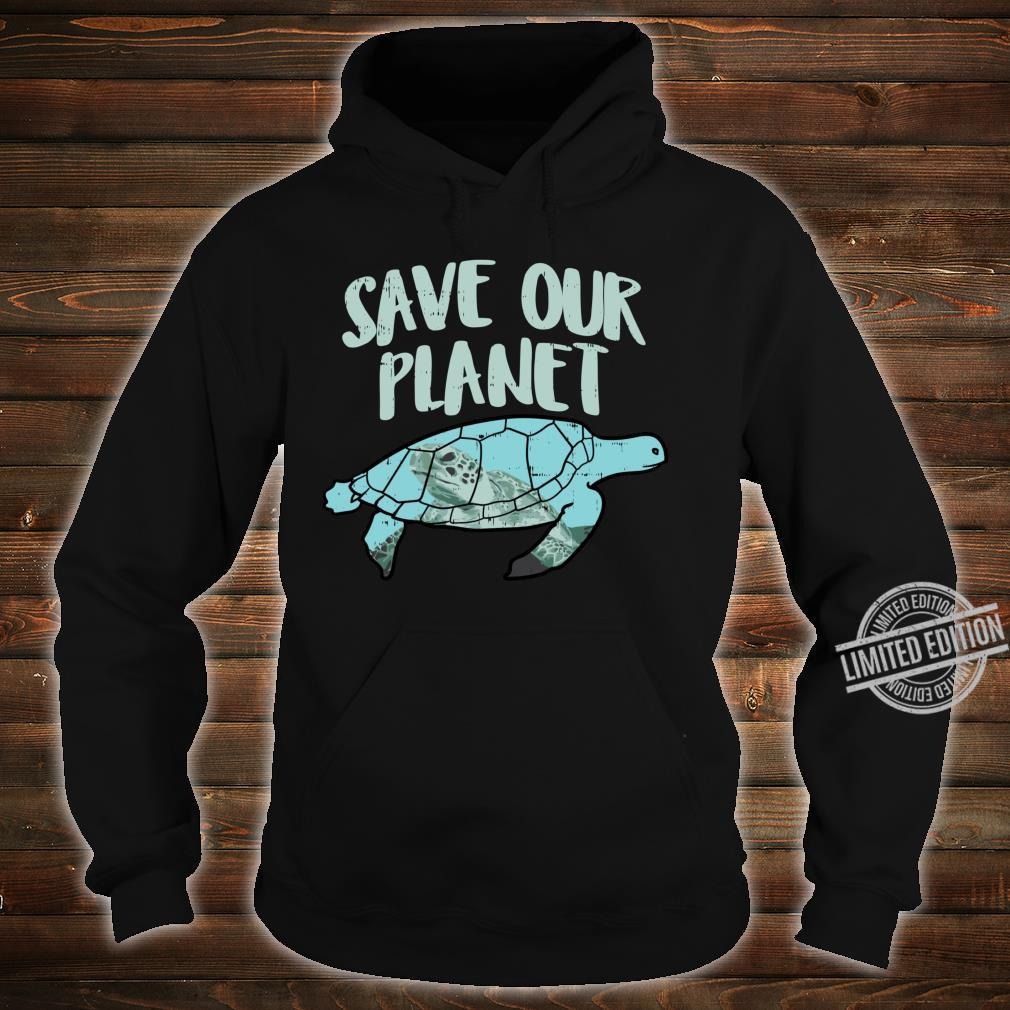 Save Our Planet Turtle Earth Day 2020 Animal Shirt hoodie