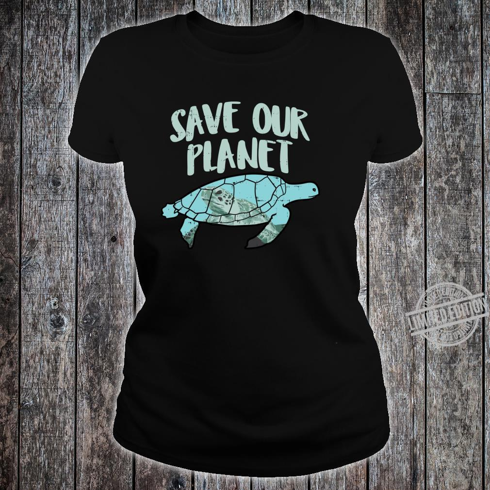 Save Our Planet Turtle Earth Day 2020 Animal Shirt ladies tee