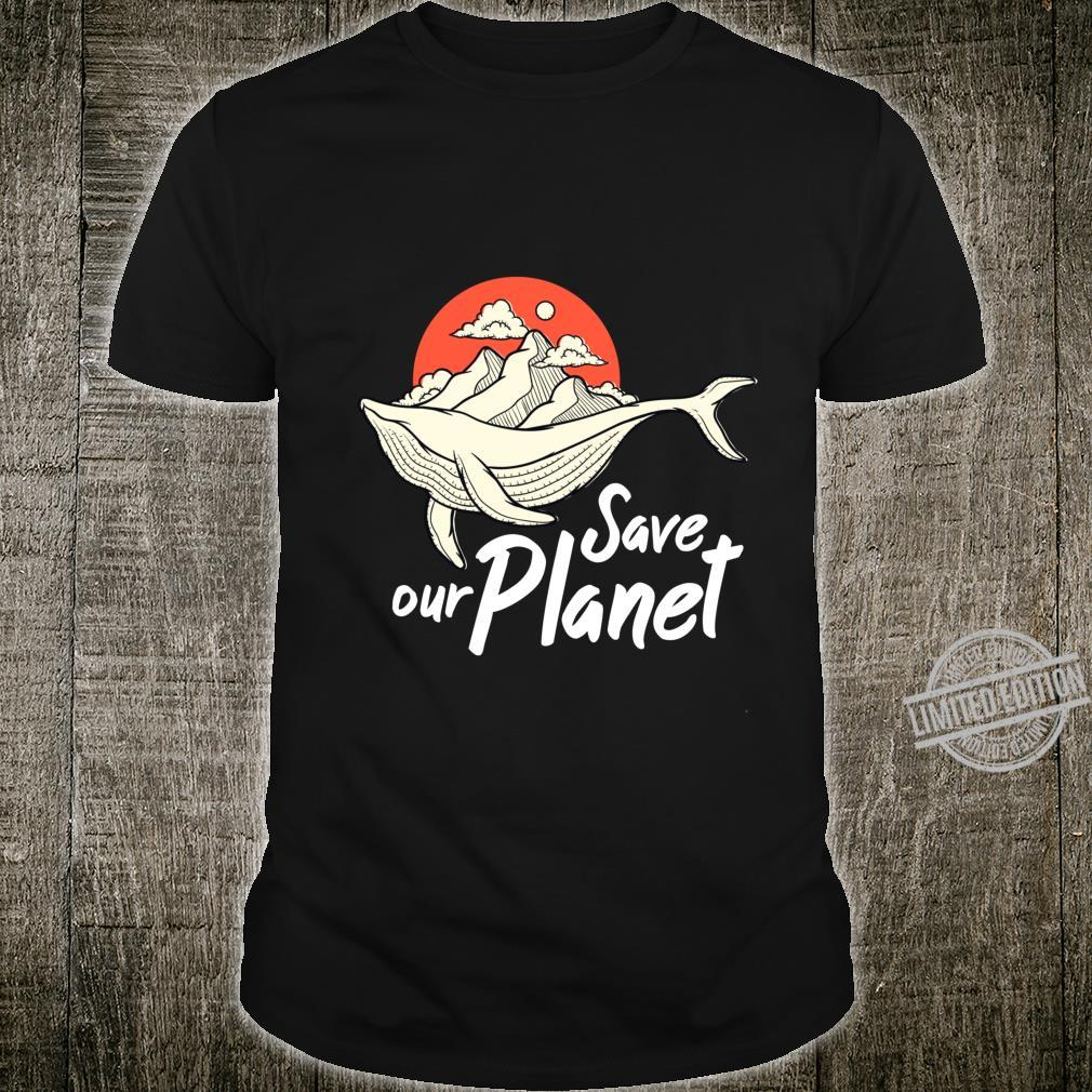 Save Our Planet Whale Ocean Climate Change Eco Environment Shirt