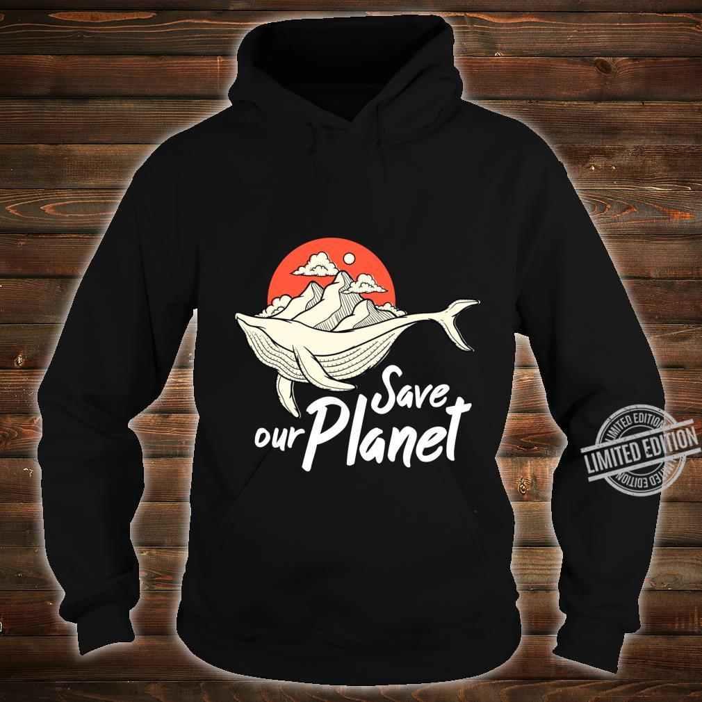 Save Our Planet Whale Ocean Climate Change Eco Environment Shirt hoodie