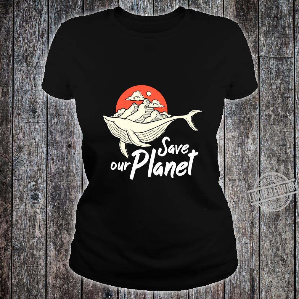 Save Our Planet Whale Ocean Climate Change Eco Environment Shirt ladies tee