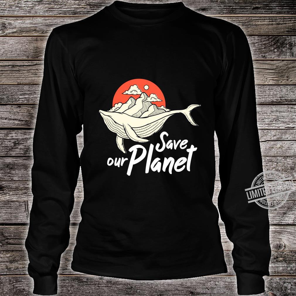 Save Our Planet Whale Ocean Climate Change Eco Environment Shirt long sleeved