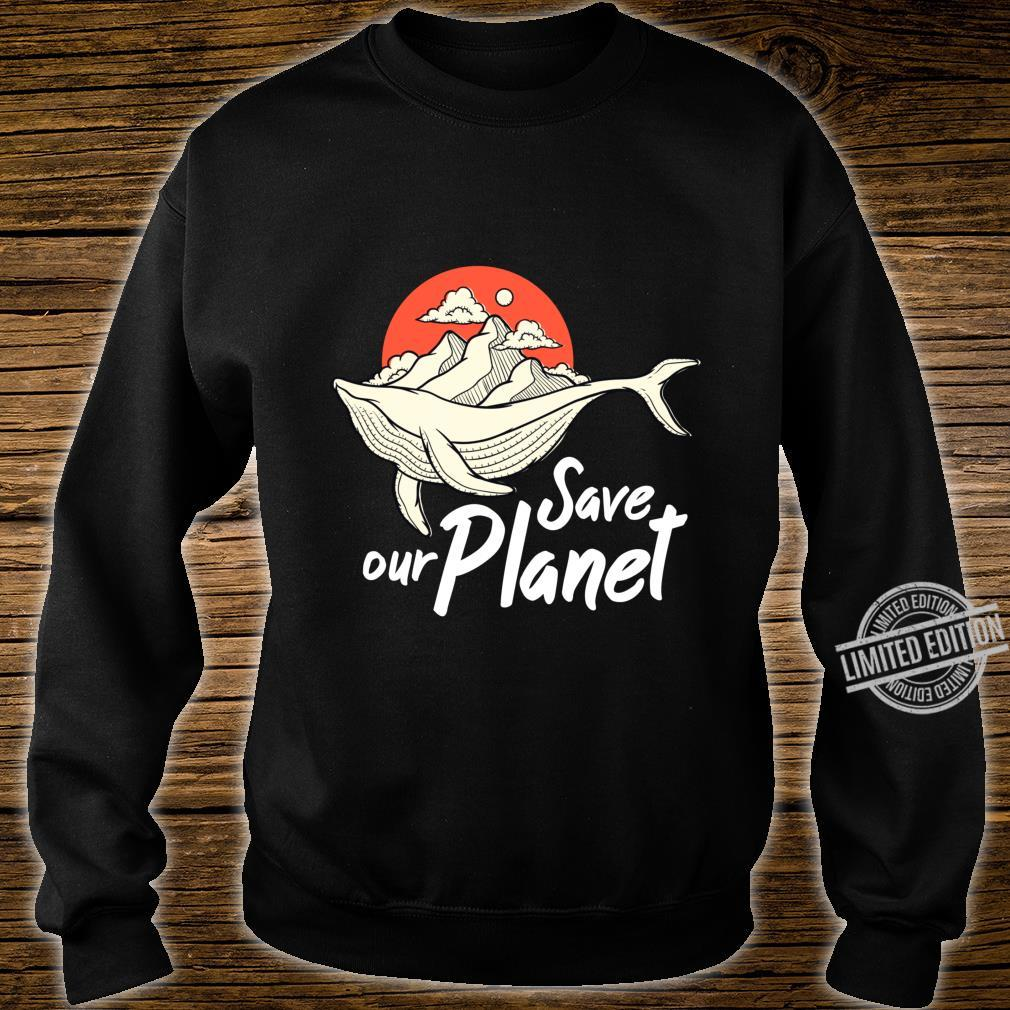 Save Our Planet Whale Ocean Climate Change Eco Environment Shirt sweater