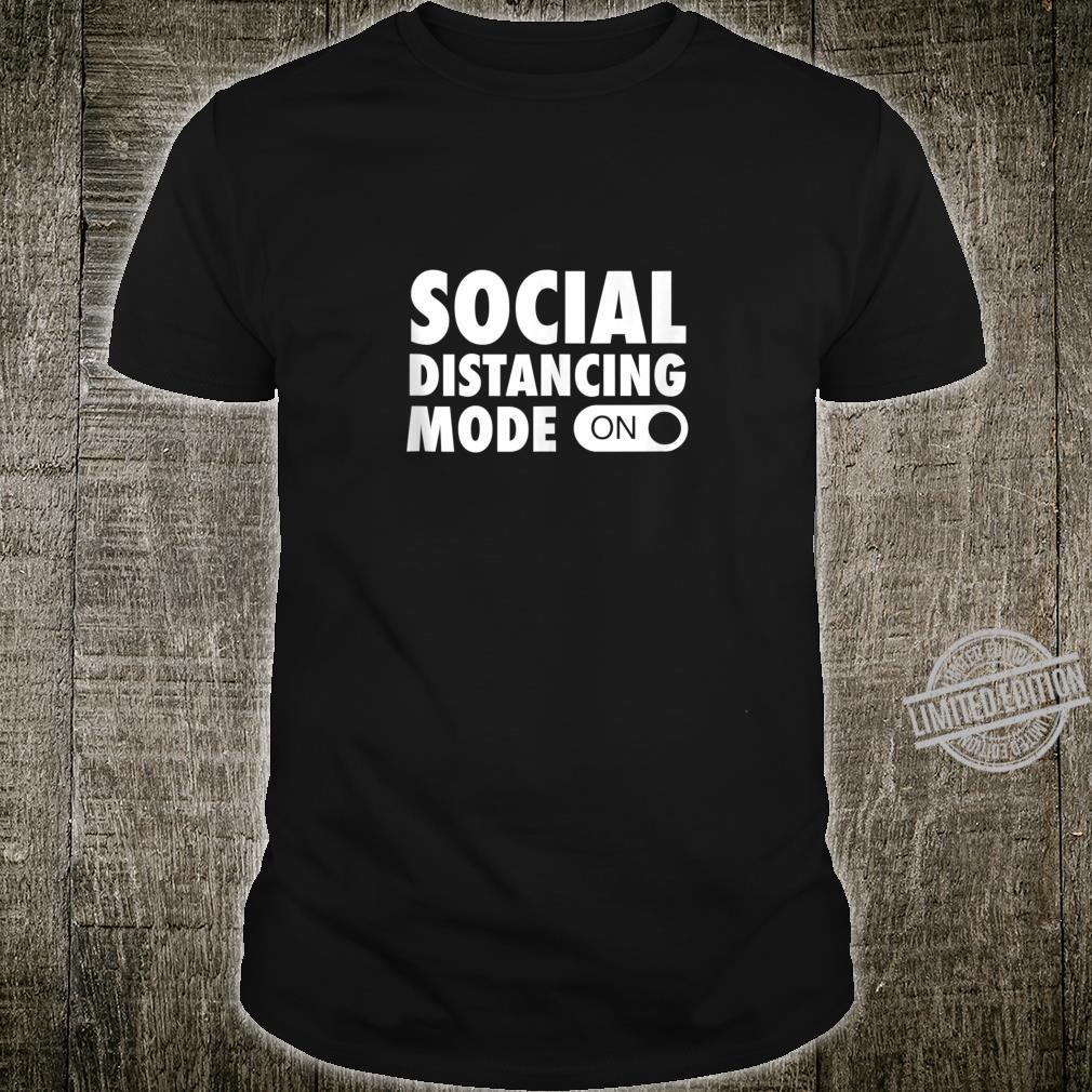 Social Distancing Mode On Quarantine Birthday Shirt