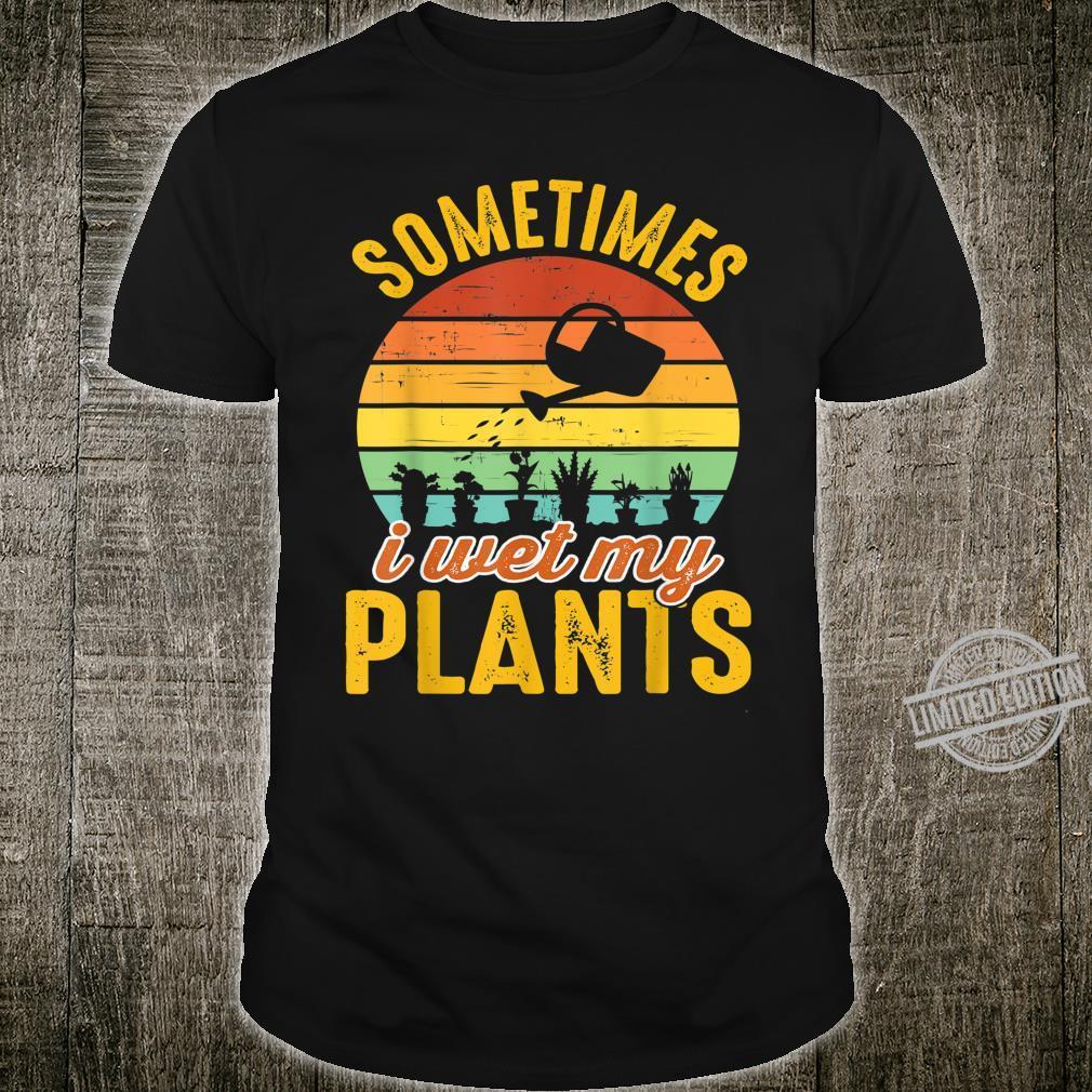 Sometimes I Wet My Plants Gardener Gardening Retro Shirt