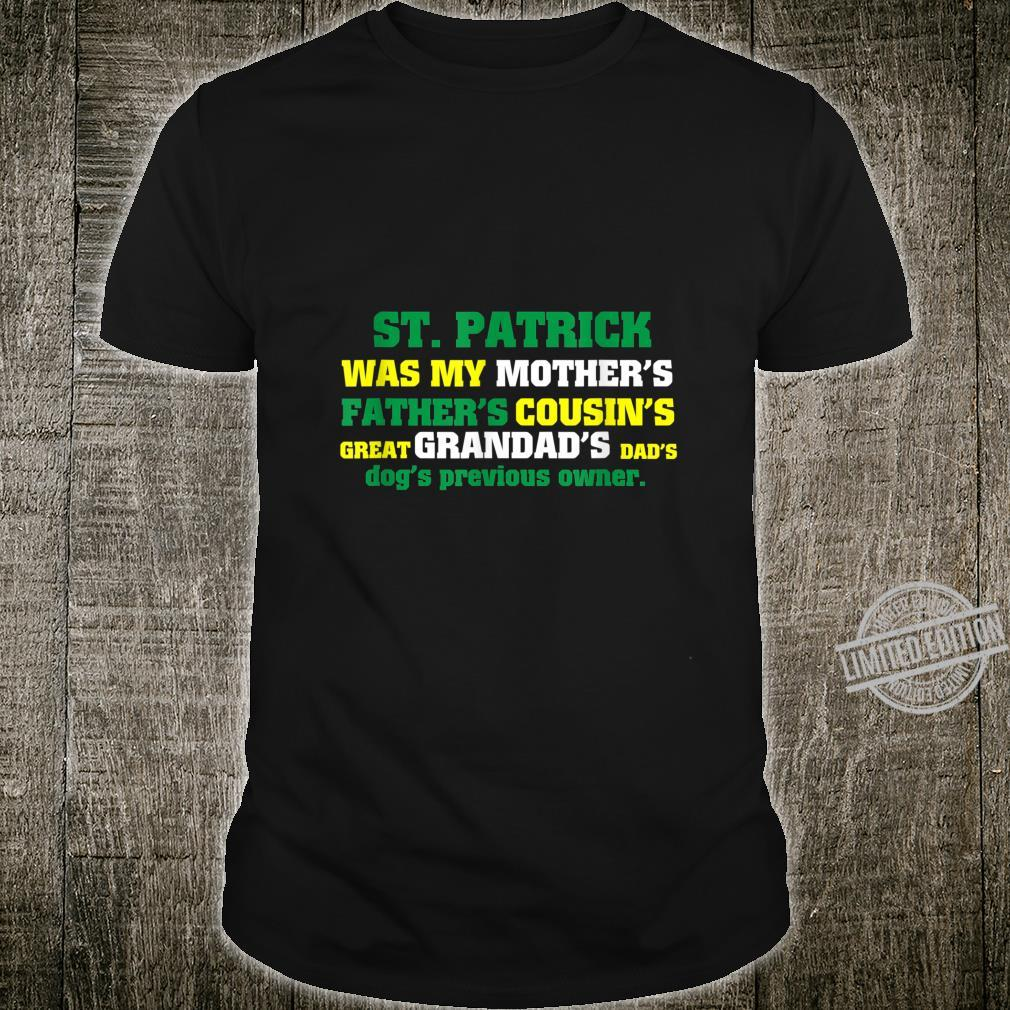 St.Patrick Day Was My Mother's Father's Cousin's... Shirt