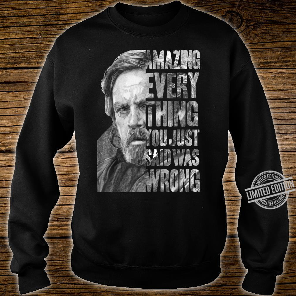 Star Wars The Last Jedi Luke Skywalker Everything Is Wrong Shirt sweater