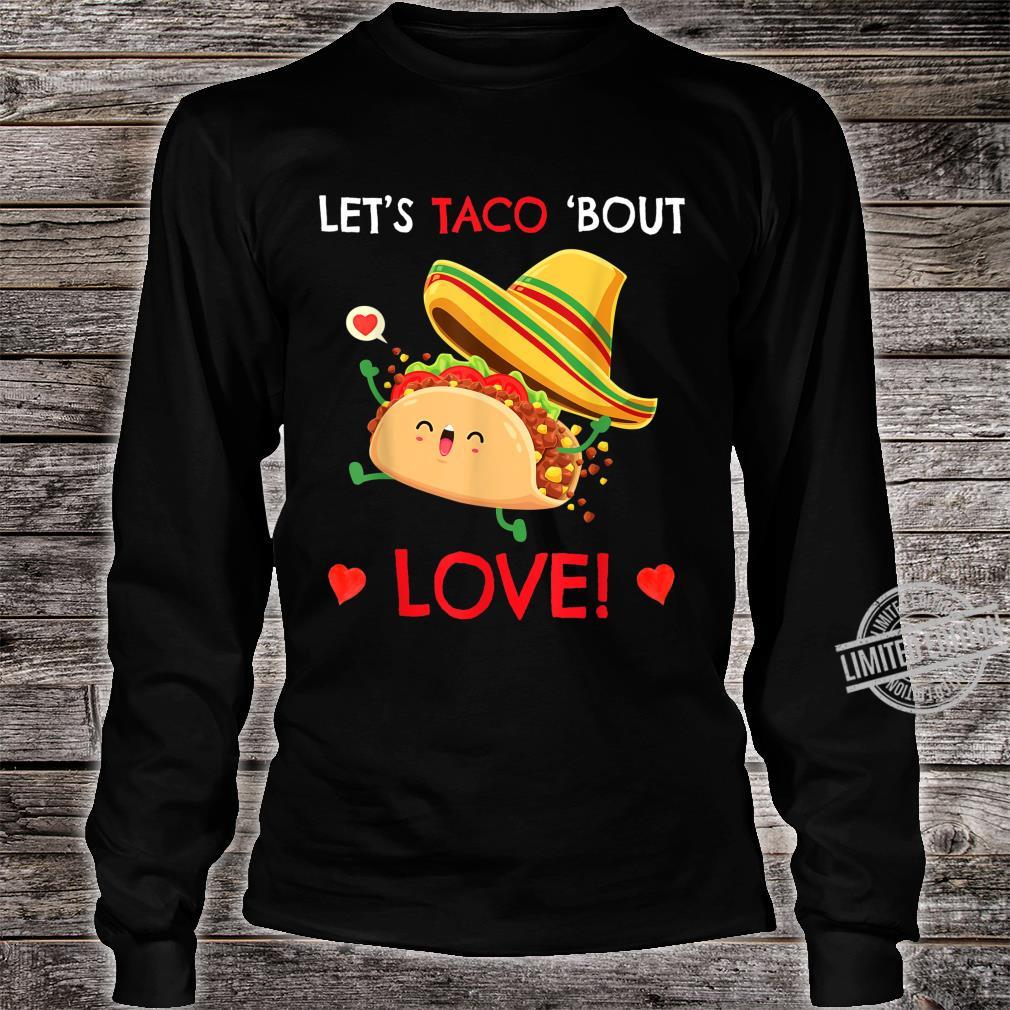 Talk About Love Let's Taco'bout Tacos Valentine Shirt long sleeved