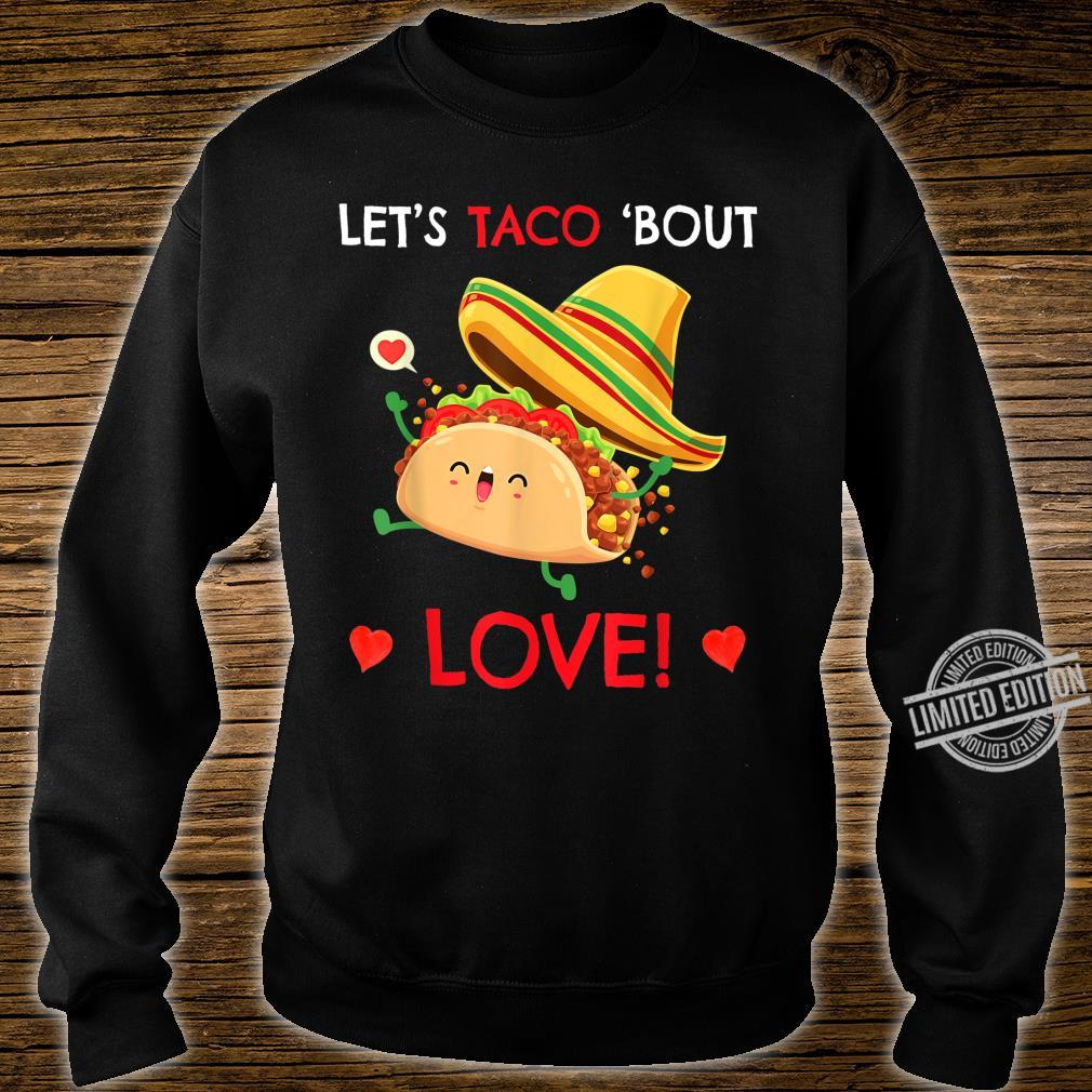 Talk About Love Let's Taco'bout Tacos Valentine Shirt sweater