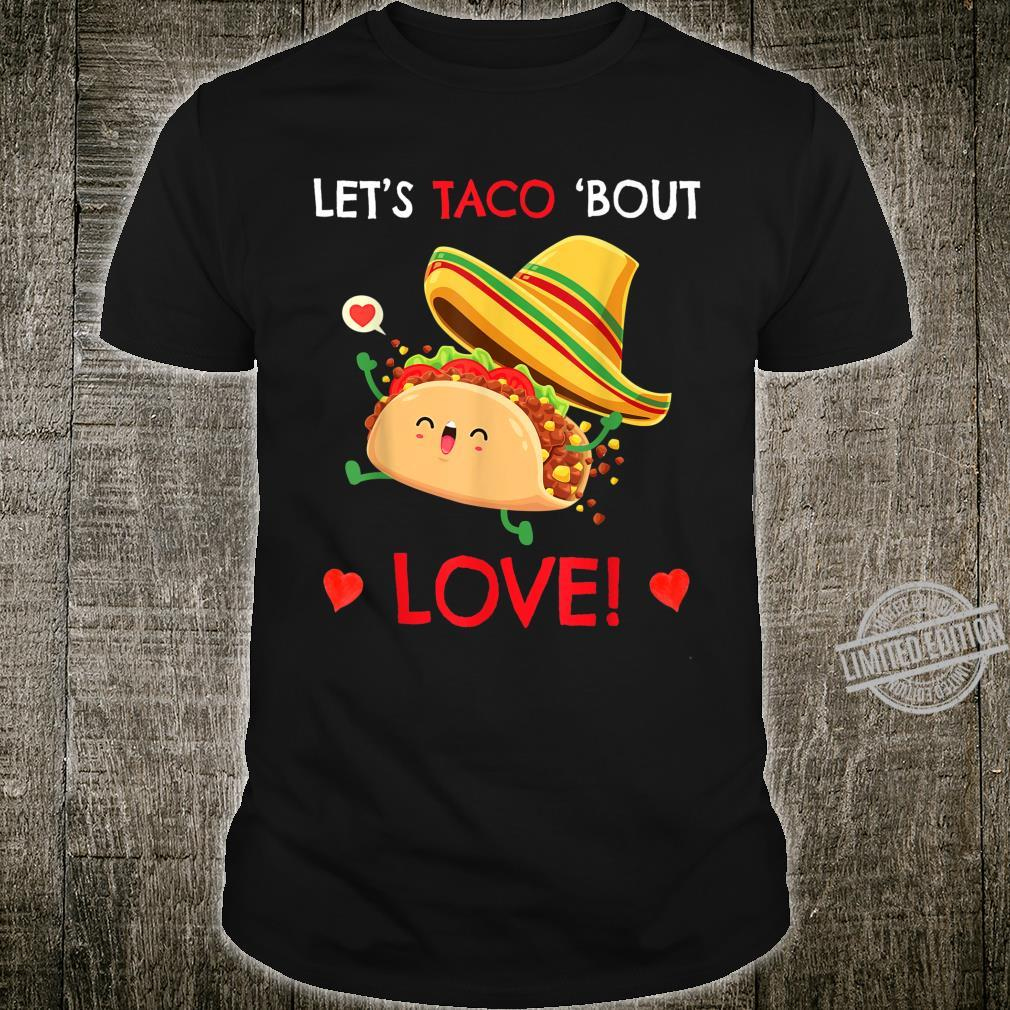 Talk About Love Let's Taco'bout Tacos Valentine Shirt