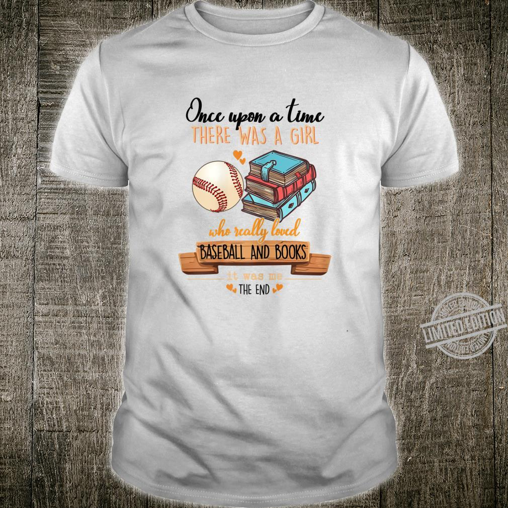 There Was Girl Who Really Loved Baseball And Books It Was Me Shirt