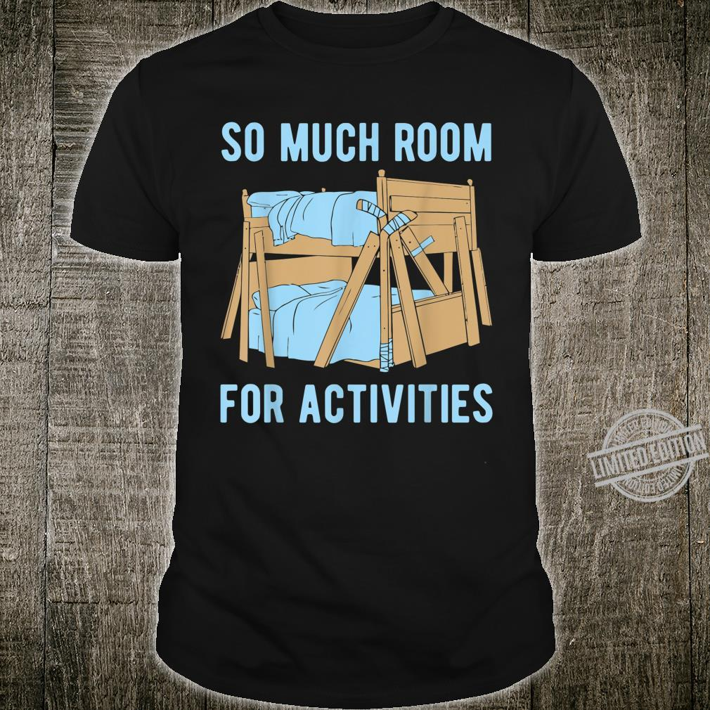 There's So Much Room For Activities Brothers Shirt