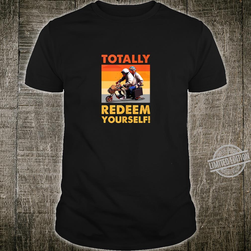 Totally Redeem Yourself Buddies Shirt