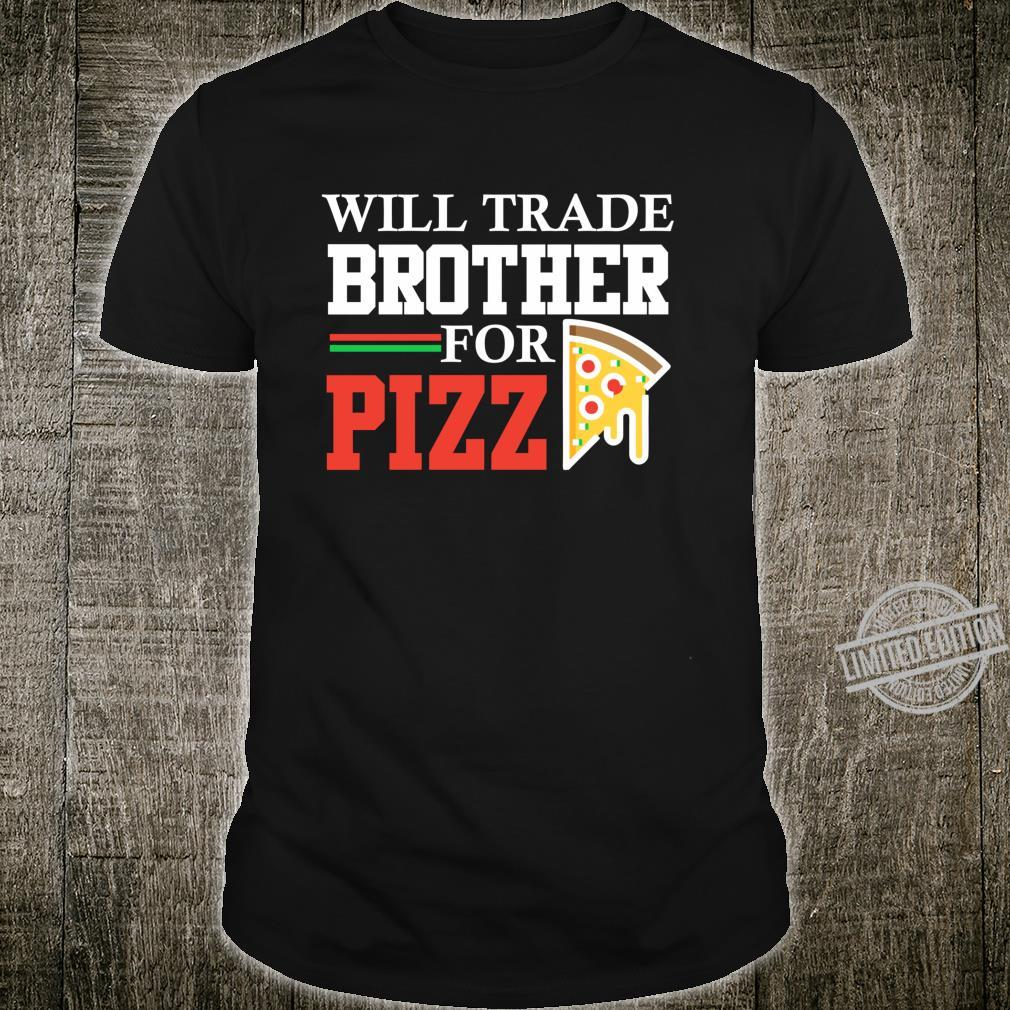 Trade brother for pizza funny pizza sister for girls Shirt