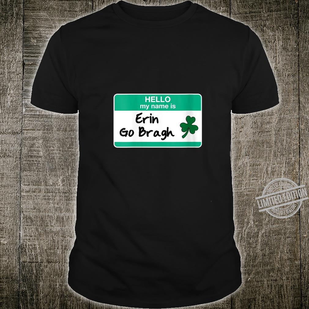 Womens Erin Go Bragh St Patricks Day Irish Hello My Name Is Shirt
