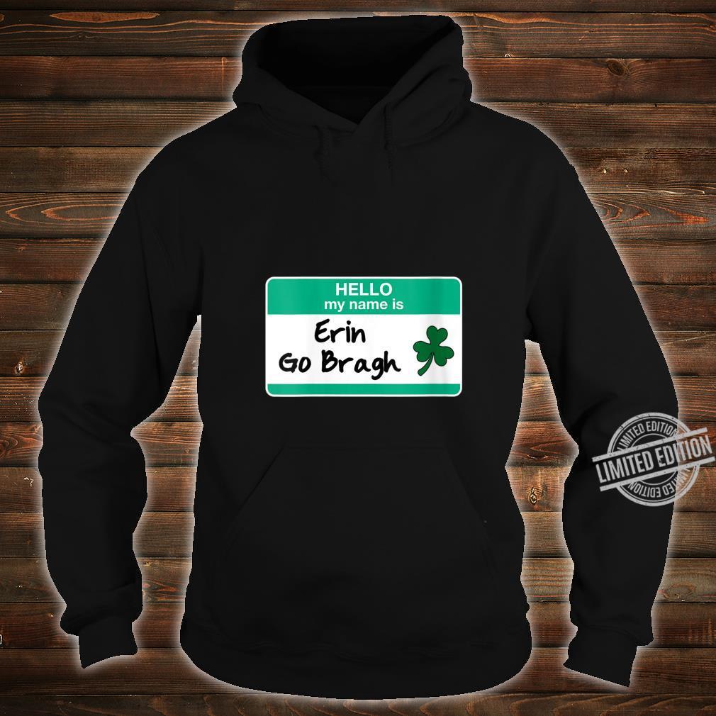 Womens Erin Go Bragh St Patricks Day Irish Hello My Name Is Shirt hoodie