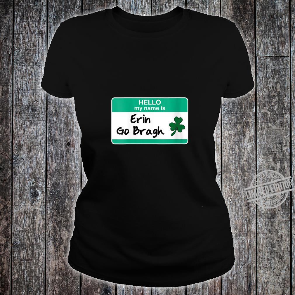 Womens Erin Go Bragh St Patricks Day Irish Hello My Name Is Shirt ladies tee
