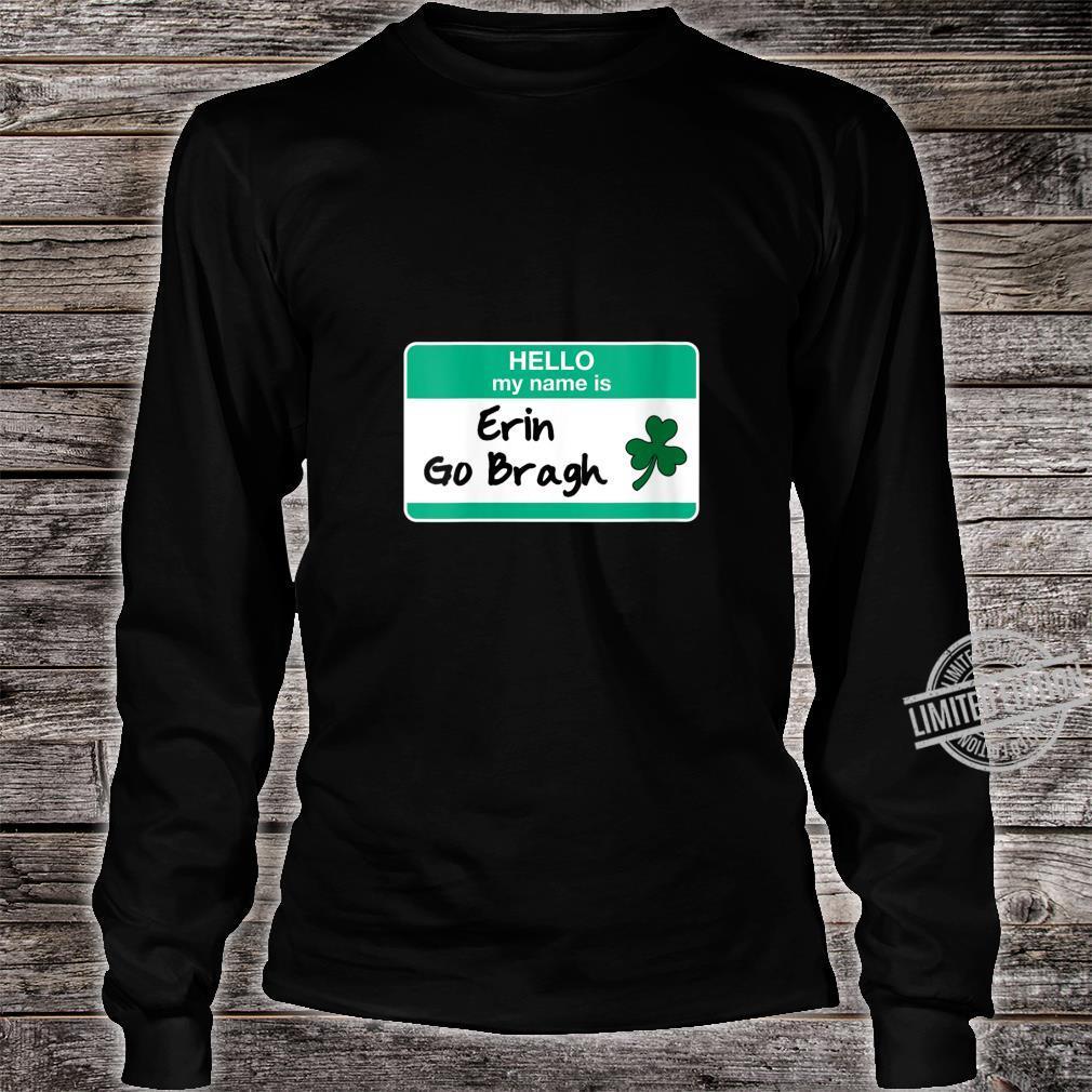 Womens Erin Go Bragh St Patricks Day Irish Hello My Name Is Shirt long sleeved