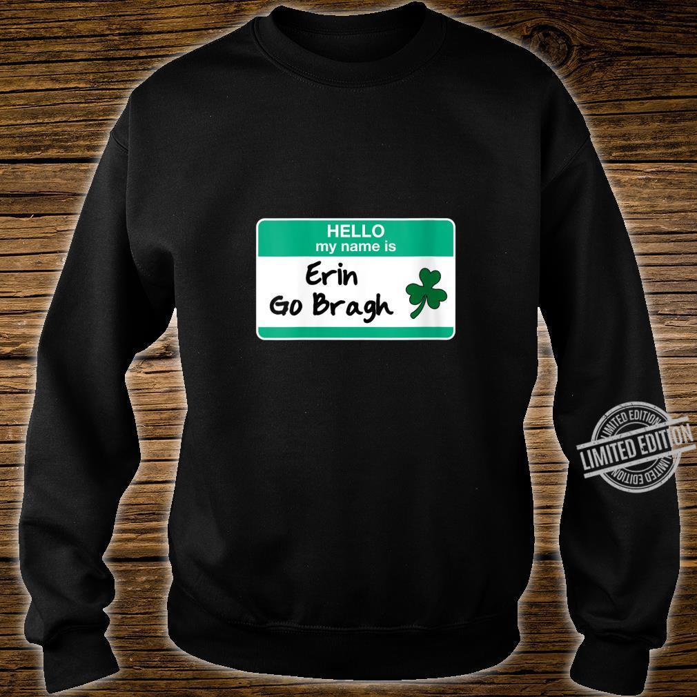 Womens Erin Go Bragh St Patricks Day Irish Hello My Name Is Shirt sweater