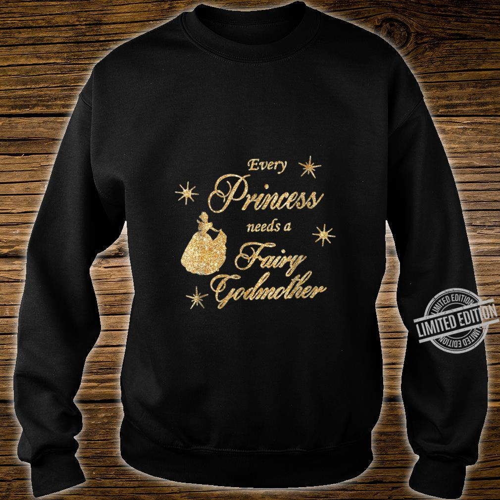 Womens Every princess needs a fairy godmother birthday Shirt sweater