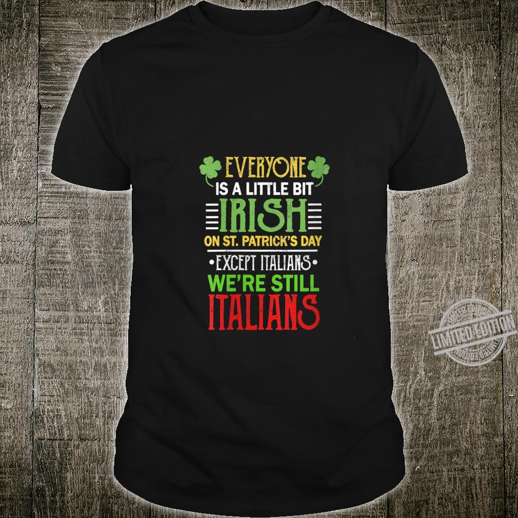 Womens Everyone Is A Little Bit Irish We're Still Italians Clothes Shirt