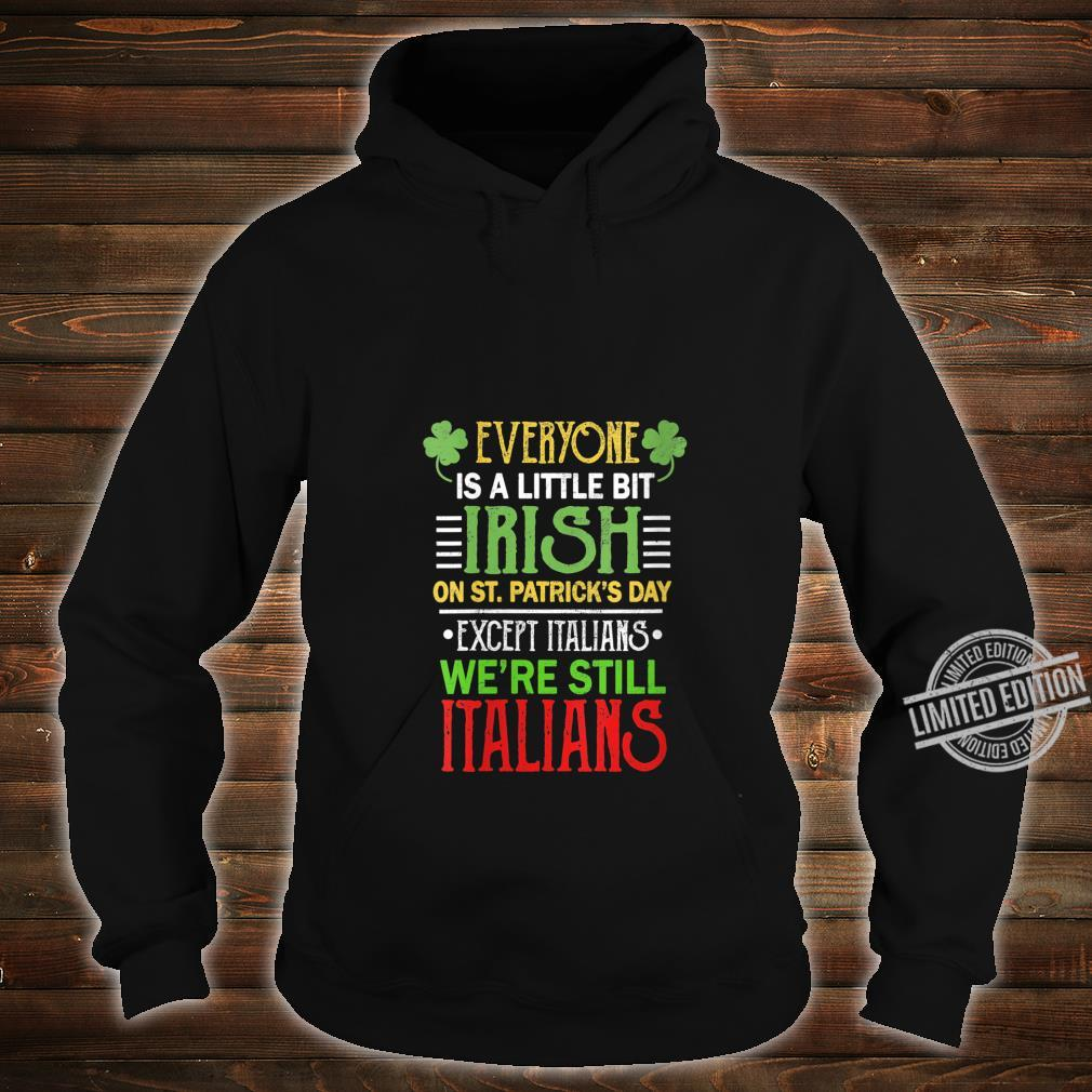 Womens Everyone Is A Little Bit Irish We're Still Italians Clothes Shirt hoodie