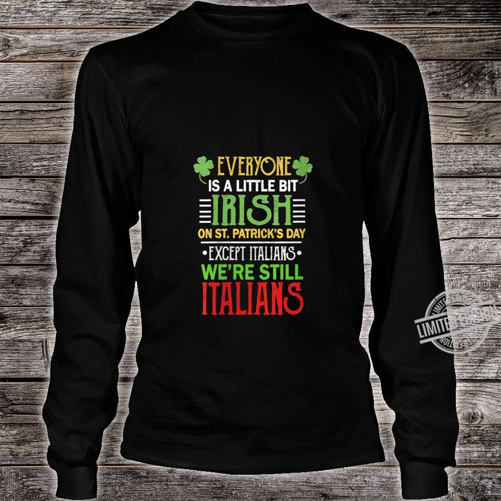 Womens Everyone Is A Little Bit Irish We're Still Italians Clothes Shirt long sleeved
