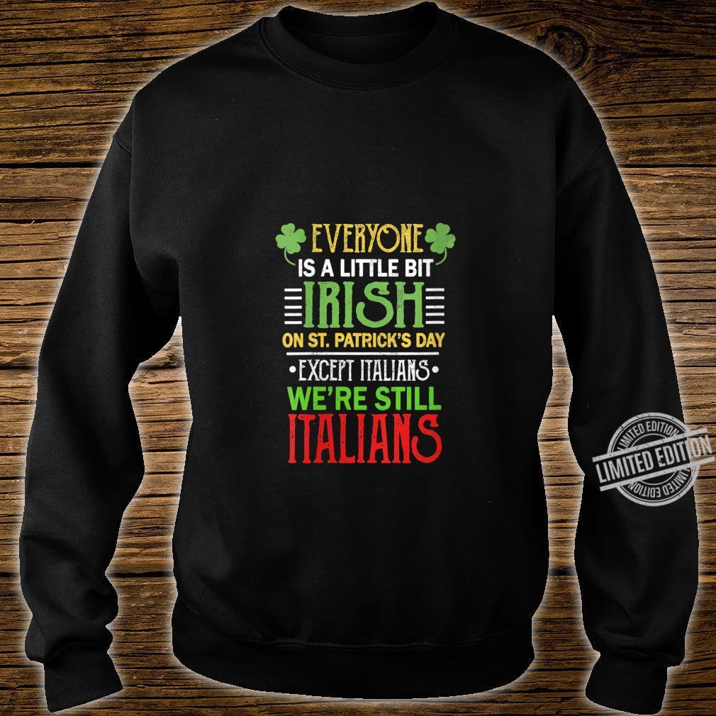 Womens Everyone Is A Little Bit Irish We're Still Italians Clothes Shirt sweater