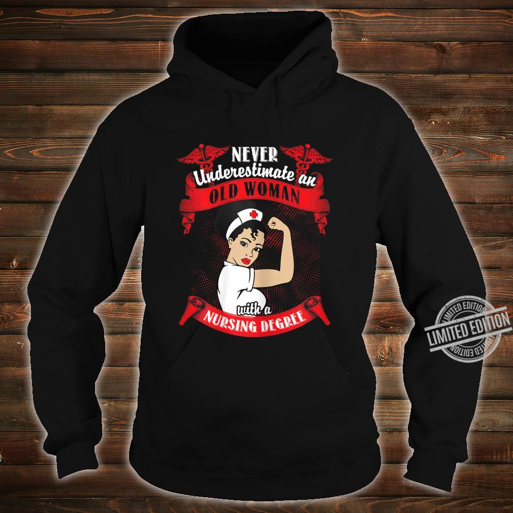 Womens Never Underestimate An Old With A Nursing Degree Shirt hoodie