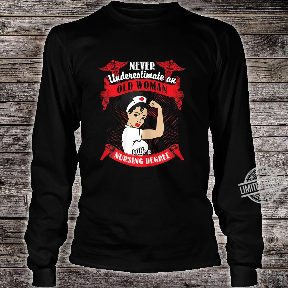 Womens Never Underestimate An Old With A Nursing Degree Shirt long sleeved
