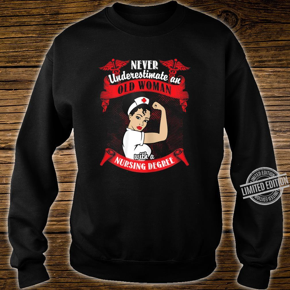 Womens Never Underestimate An Old With A Nursing Degree Shirt sweater
