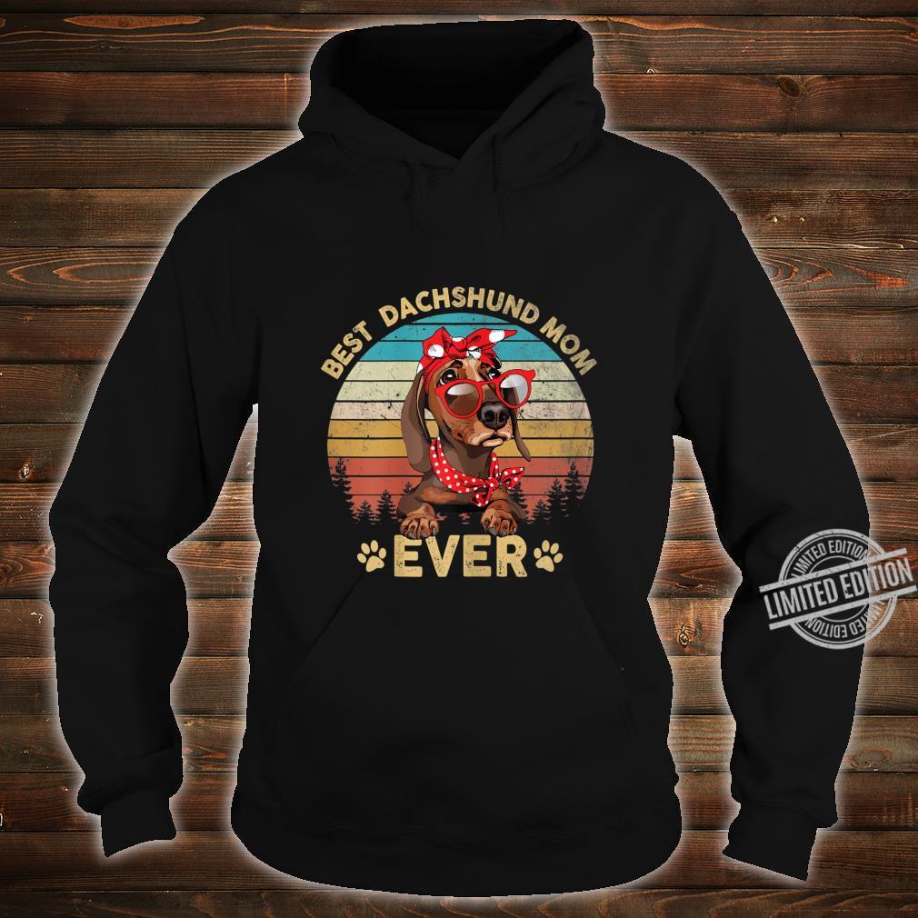 Womens Retro Vintage Best Dachshund Mom Ever Shirt Mothers Day Shirt hoodie