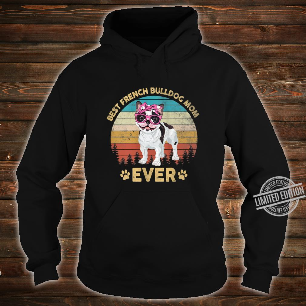 Womens Retro Vintage Best French Bulldog Mom Ever Mother's Day Shirt hoodie