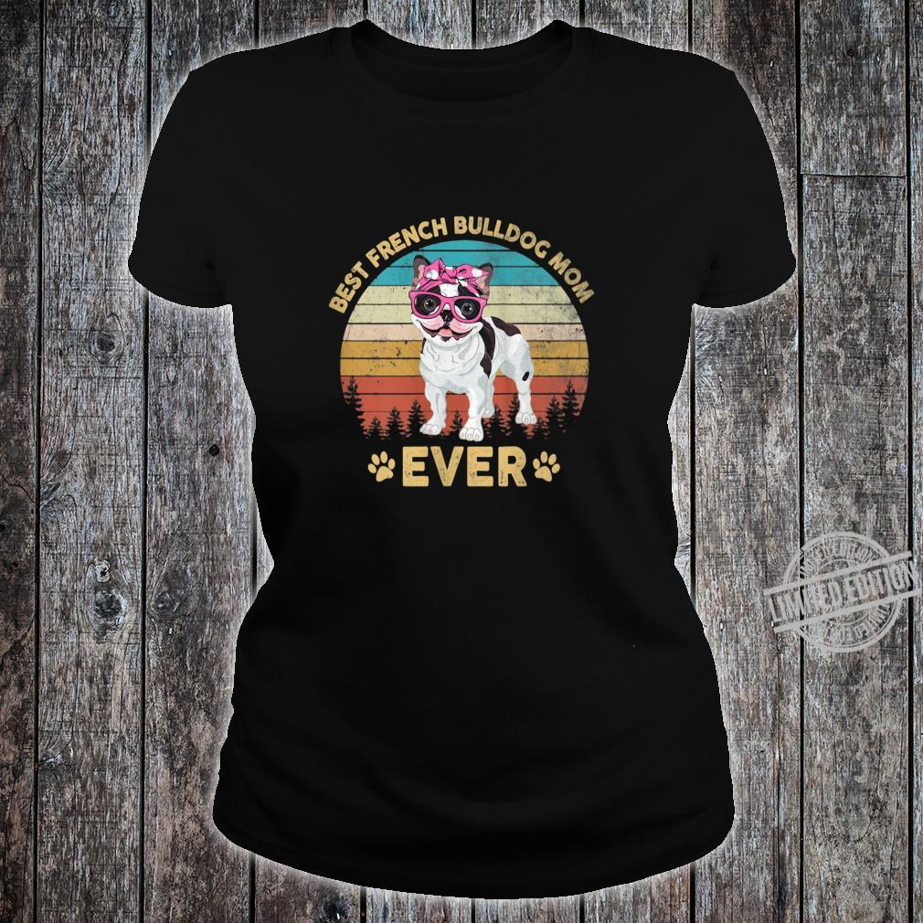 Womens Retro Vintage Best French Bulldog Mom Ever Mother's Day Shirt ladies tee