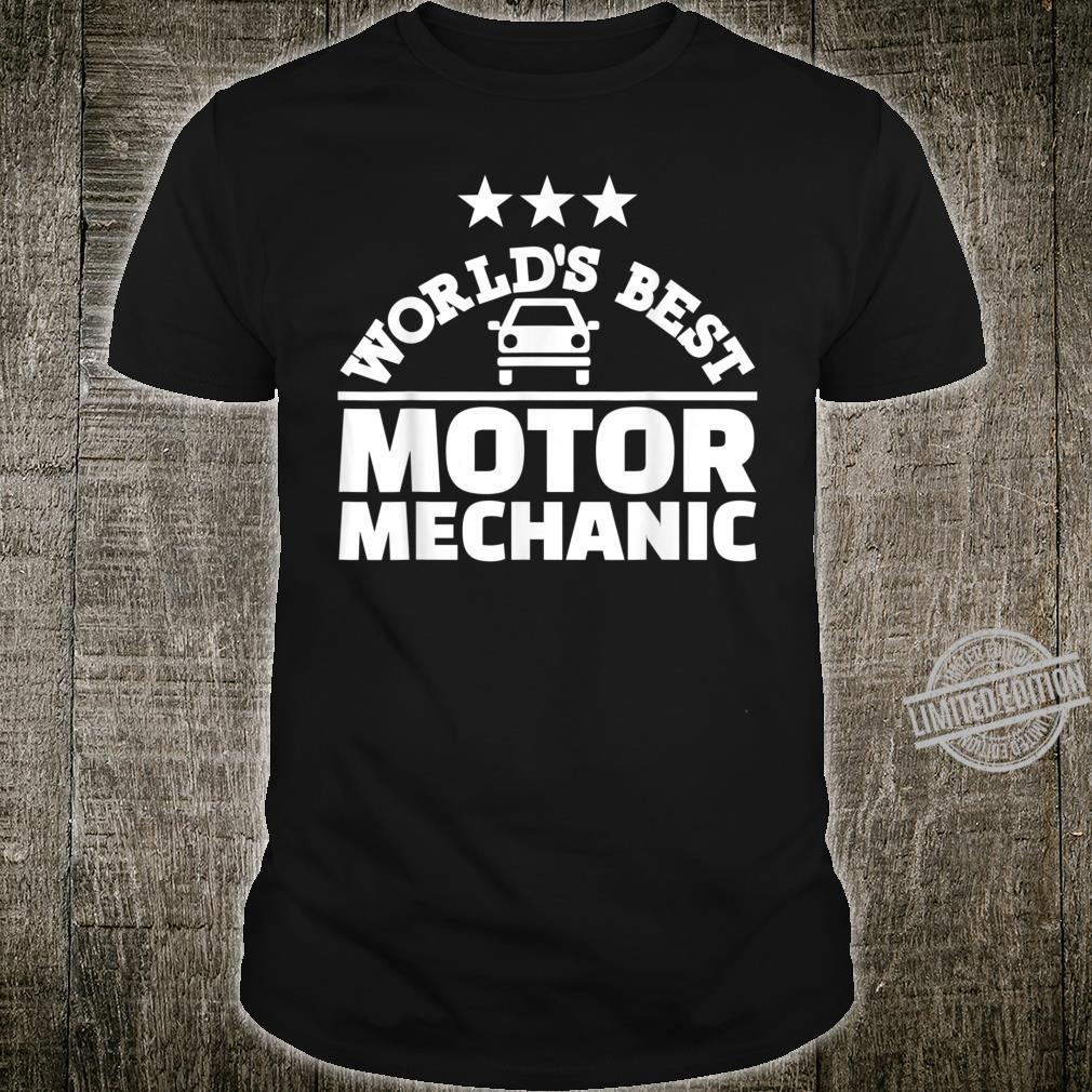World's best motor mechanic Shirt