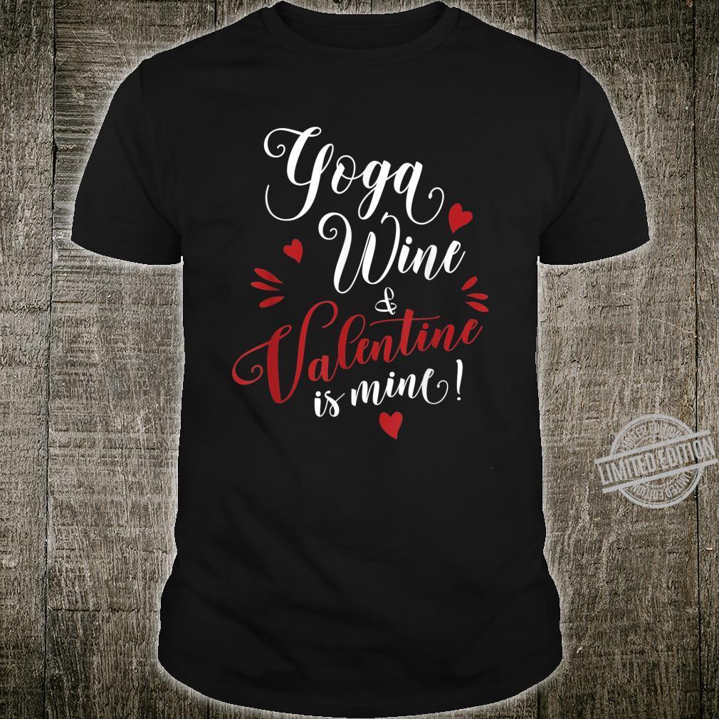 Yoga Wine And Valentine Is Mine Shirt