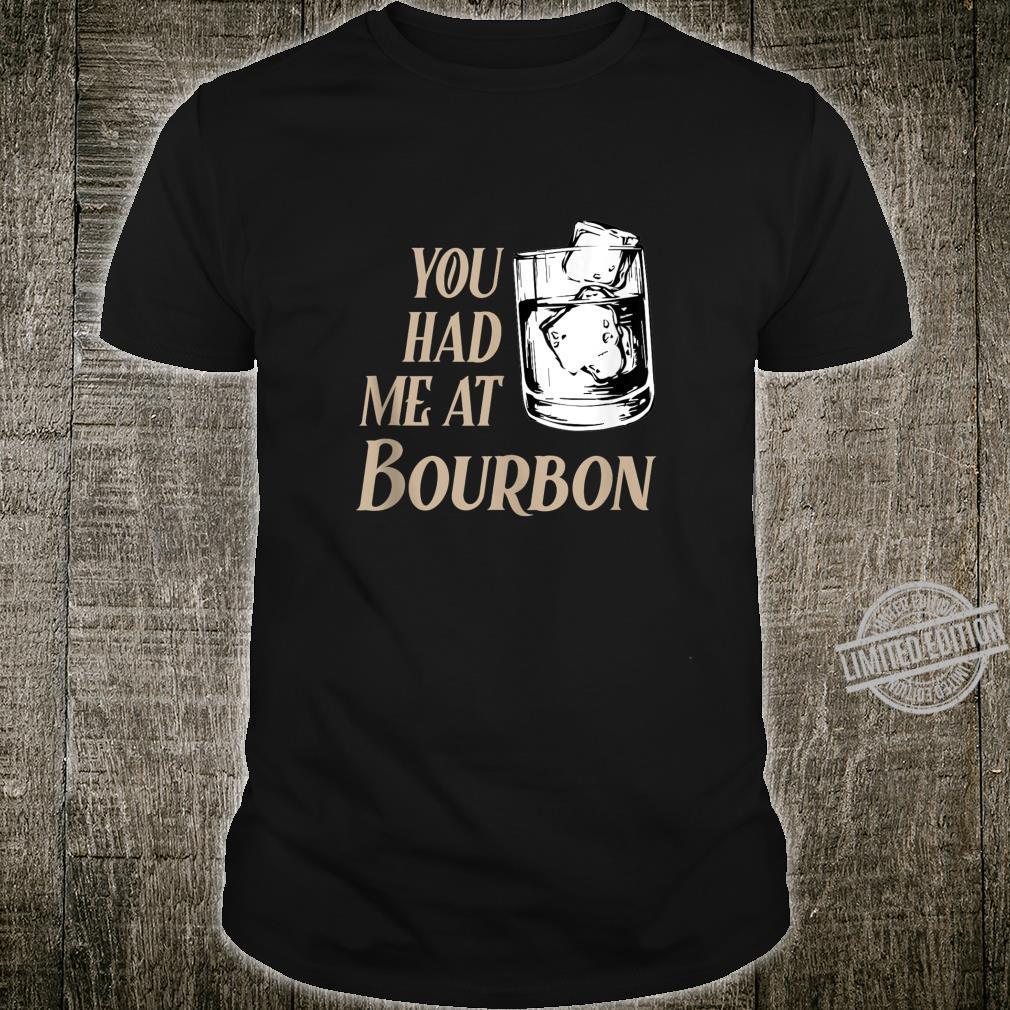 You Had Me At Bourbon Bourbon Cocktails Shirt