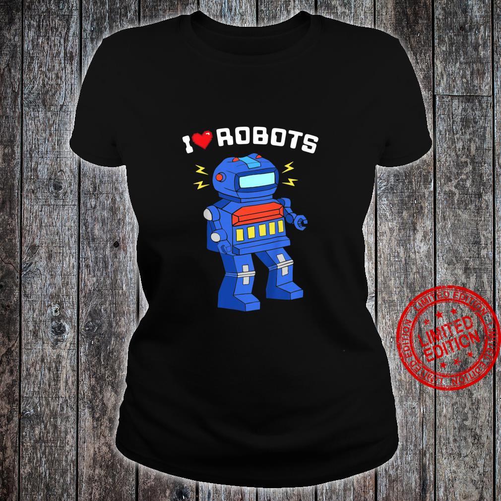 Youth I Love Robots Cool Robot Shirt ladies tee